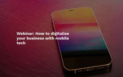 How to digitalise your business with mobile tech