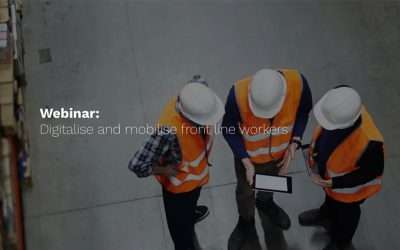 Digitalise and mobilise front line worker